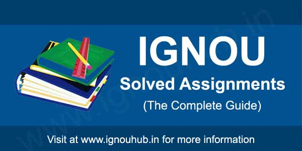 Ignou solved assignments - The complete Guide
