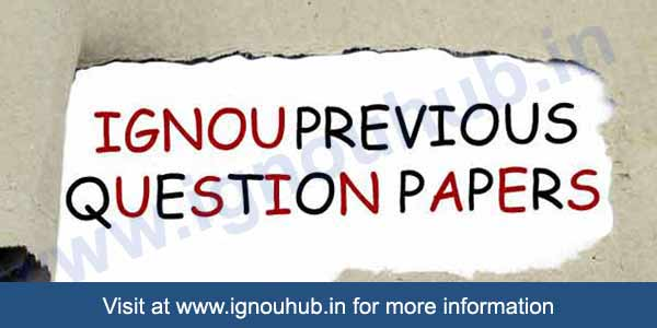 Download Ignou Question Papers - BA, B.Sc, B.Com, M.Com, MA, MCA, MBA