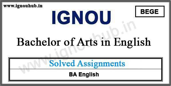 IGNOU BEGE Solved Assignments (BA English)