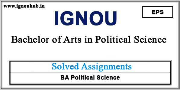 Ignou EPS Solved Assignments (BA Political Science)