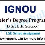IGNOU LSE Solved Assignments (B.Sc. Life Science)