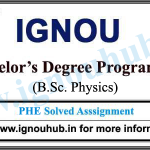 IGNOU PHE Solved Assignments (B.Sc. Physics)