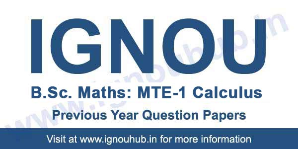 IGNOU B.Sc Maths MTE 1 Question Papers of Previous Years