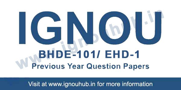 IGNOU BHDE 101 Question Papers | IGNOU EHD 1 Question Papers